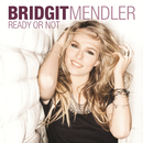 Ready or Not/Bridgit Mendler