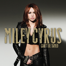 Can't Be Tamed (iTunes Exclusive)/Miley Cyrus