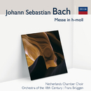 Bach: Messe in h-moll (Audior)/Netherlands Chamber Choir, Members Of The Orchestra Of The 18th Century, Frans Brüggen