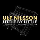 Little By Little (Lulleaux & George Whyman Remix)/Ulf Nilsson