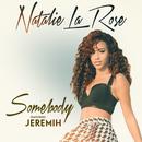 Somebody (feat. Jeremih)/Natalie La Rose