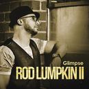 Glimpse/Rod Lumpkin II