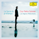 Stravinsky: Le Sacre du Printemps / Bartók: The Miraculous Mandarin Suite / Mussorgsky: A Night On The Bare Mountain/Los Angeles Philharmonic, Esa-Pekka Salonen