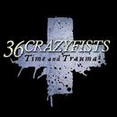 Time And Trauma/36 Crazyfists