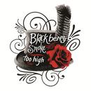 Too High/Blackberry Smoke