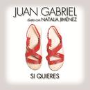 Si Quieres (feat. Natalia Jiménez)/Juan Gabriel