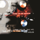 No Tears To Cry / Wake Up The Nation/Paul Weller