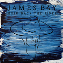 Hold Back The River/James Bay