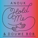 Hold Me/Anouk, Douwe Bob