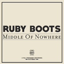 Middle Of Nowhere/Ruby Boots