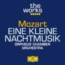 Mozart: Eine kleine Nachtmusik/Orpheus Chamber Orchestra
