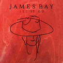 Let It Go/James Bay