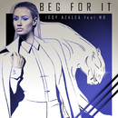 Beg For It (Remixes) (feat. MØ)/Iggy Azalea