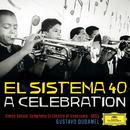 El Sistema 40 - A Celebration/Simón Bolívar Symphony Orchestra of Venezuela, Gustavo Dudamel