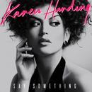 Say Something/Karen Harding