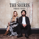 Friday Night (Jeremy Wheatley Single Mix)/The Shires