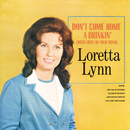 Don't Come Home A Drinkin' (With Lovin' On Your Mind)/Loretta Lynn
