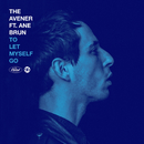 To Let Myself Go (feat. Ane Brun)/The Avener
