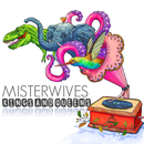 Kings And Queens/MisterWives
