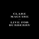 Live For Burberry/Clare Maguire