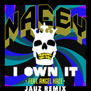 I Own It (Jauz Remix) (feat. Angel Haze)/Nacey
