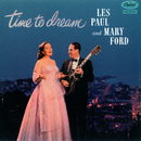 Time To Dream/Les Paul, Mary Ford