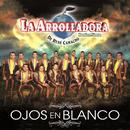 Ojos En Blanco/La Arrolladora Banda El Limón De René Camacho