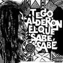 El Que Sabe, Sabe/Tego Calderón
