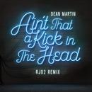 Ain't That A Kick In The Head (RJD2 Remix)/Dean Martin, RJD2
