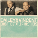 Dailey & Vincent Sing The Statler Brothers/Dailey & Vincent
