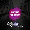 No Time For Sorry/Kaïken, MJFA