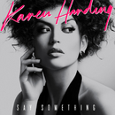 Say Something (Remixes)/Karen Harding