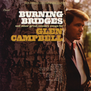 Burning Bridges/Glen Campbell