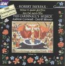 Fayrfax: Missa O quam glorifica; Ave Dei patris filia/The Cardinall's Musick, Andrew Carwood, David Skinner