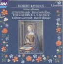 Fayrfax: Miss Albanus; O Maria Deo grata; Eterne laudis lilium etc/The Cardinall's Musick, Andrew Carwood, David Skinner