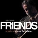 Friends - Music Of Jarek Śmietana/Adam Czerwiński