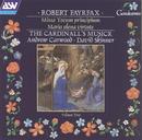 Fayrfax: Missa Tecum principium; Maria plena virtute etc/The Cardinall's Musick, The Frideswide Consort, Andrew Carwood, David Skinner