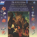 Byrd: Early Latin Church Music; Propers for Epiphany/The Cardinall's Musick, Andrew Carwood, David Skinner