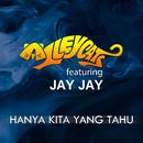 Hanya Kita Yang Tahu (feat. Jay Jay)/Alleycats