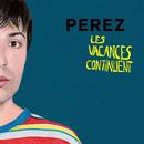 Les vacances continuent/Perez
