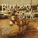 Holding All The Roses/Blackberry Smoke