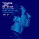 It Serves You Right To Suffer (The Avener Rework)/The Avener, John Lee Hooker