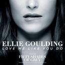 ラヴ・ミー・ライク・ユー・ドゥ/Ellie Goulding