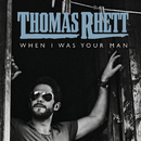 When I Was Your Man/Thomas Rhett