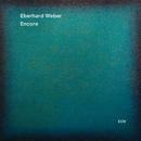 Encore/Eberhard Weber
