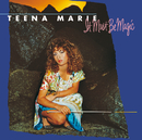 It Must Be Magic (Remastered)/Teena Marie