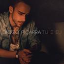 Tu E Eu/Diogo Piçarra