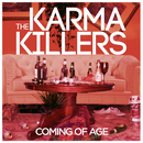 Coming Of Age/The Karma Killers