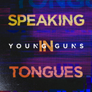 Speaking In Tongues/Young Guns
