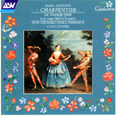 Charpentier: Incidental Music to Les Fous Divertissants and Le Mariage Forcé/New Chamber Opera Ensemble, The Band of Instruments, Gary Cooper, Rachel Elliott, Christoph Wittman, Nicholas Hurndall Smith, John Bernays
